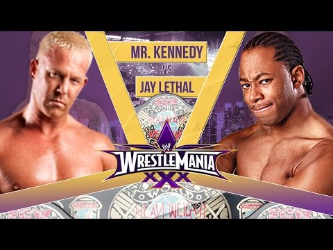Wrestlemania XXX:  Mr. Kennedy vs. Jay Lethal
