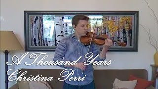 A Thousand Years - Christina Perri - Violin and Piano Cover