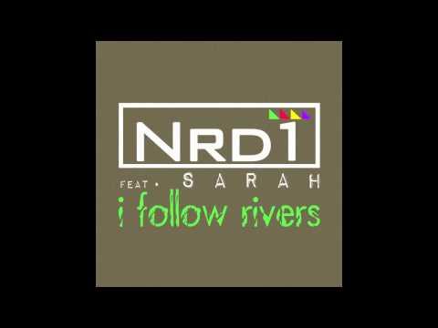 Nrd1 feat Sarah   I Follow Rivers Teaser