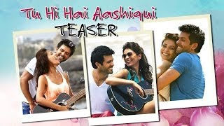 Dishkiyaoon  - Tu Hi Hai Aashiqui Song Teaser