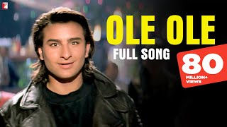 Ole Ole - Full Song | Yeh Dillagi