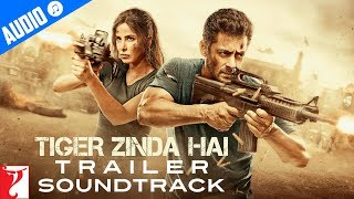 Tiger Zinda Hai - Official Trailer Soundtrack