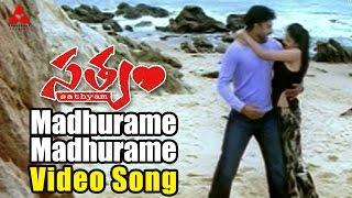 Madhurame Madhurame Video Song || Satyam