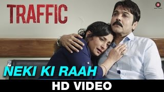 'Neki Ki Raah' song from Traffic OUT now!