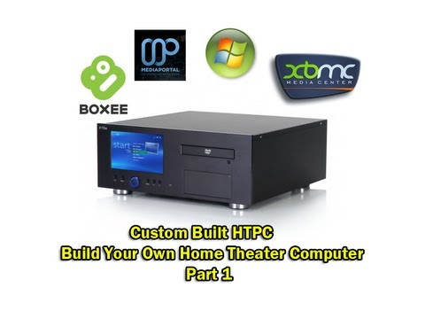 Custom Built HTPC - Build Your Own Home Theater Computer Part 1