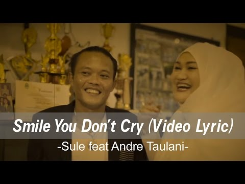 Smile You Don't Cry (Video Lirik) [Feat. Andrea Taulany]