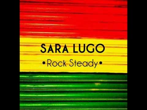 Sara Lugo   Rock Steady