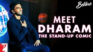 Meet Dharam - The Stand-Up Comic | Befikre