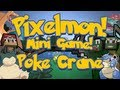Pixelmon Mini-Game Marathon! Poke Crane (LUCKY FLINGER UPPER DIPPER)! w/LittleLizardGaming