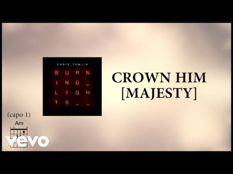 Chris Tomlin - Crown Him [Majesty] [with Kari Jobe] [Lyrics] - UCPsidN2_ud0ilOHAEoegVLQ