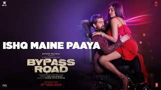 ISHQ MAINE PAAYA Video | Bypass Road