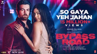 So Gaya Yeh Jahan Video | Bypass Road