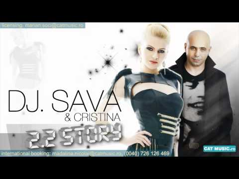 DJ Sava feat Cristina - 2.2 Story (Radio Version) -hz3wzvzk99U
