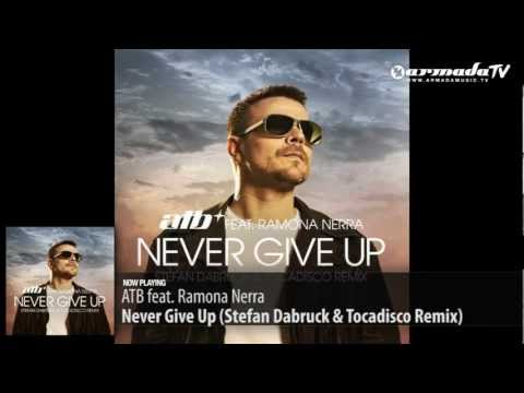 ATB feat. Ramona Nerra - Never Give Up (Stefan Dabruck & Tocadisco Remix)