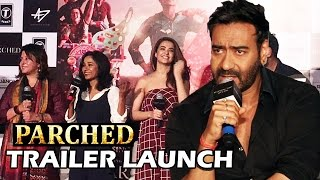 Parched TRAILER Launch | Ajay Devgn | Surveen Chawla | Radhika Apte