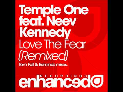 Temple One feat. Neev Kennedy - Love The Fear (Tom Fall Remix)