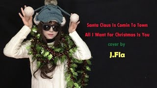 J.Fla - Santa Claus Is Comin To Town & All I Want For Christmas Is You