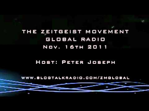 The Zeitgeist Movement - Radio Show - Nov 16th -11 Host- Peter Joseph