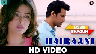 Hairaani Song - Love Shagun
