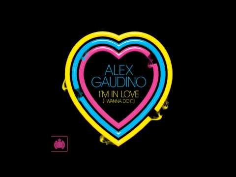 Alex Gaudino - 'I'm In Love (I Wanna Do It)' (Wideboys Remix)