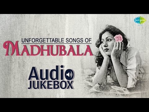 Unforgettable Songs Of Madhubala - Jukebox - Full Songs - Evergreen Bollywood Collection