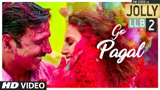 GO PAGAL Video Song - Jolly LLB 2