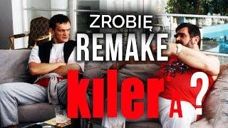 ZROBIĘ REMAKE KILLERa ?!