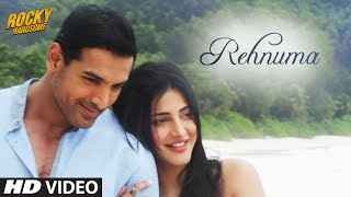 Rehnuma Song - Rocky Handsome