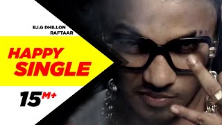 Happy Single  B.I.G Dhillon Feat.Raftaar  Latest Punjabi Songs