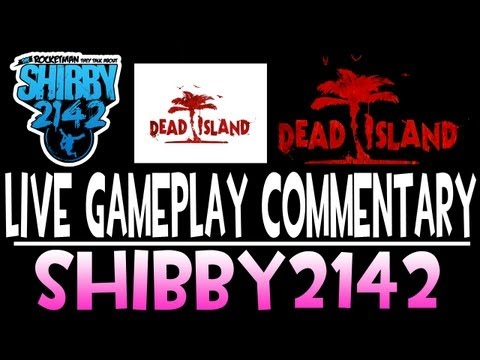 Let-s Play Zombies! - Dead Island Cooperative Gameplay and Commentary with Shibby & TyeWebb #2