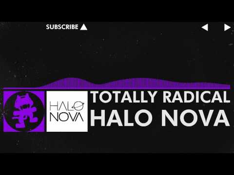 [Dubstep] - Halo Nova - Totally Radical [Monstercat Release]