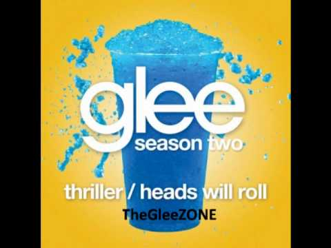 Glee - Thriller & Heads Will Roll (HQ FULL STUDIO) w/ LYRICS