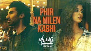 Phir Na Milen Kabhi | MALANG