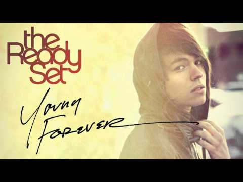 The Ready Set - Young Forever [Audio]