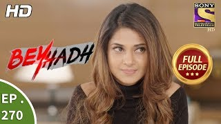 Beyhadh - बेहद - Ep 270 - Full Episode - 24th October, 2017