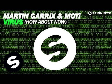 Martin Garrix & MOTi - Virus (How About Now) [Original Mix] - UCpDJl2EmP7Oh90Vylx0dZtA