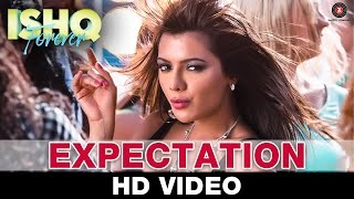 Expectation - Ishq Forever