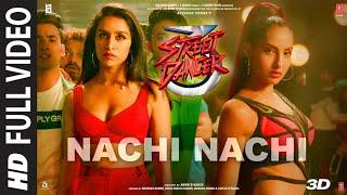 FULL SONG: Nachi Nachi   Street Dancer 3D