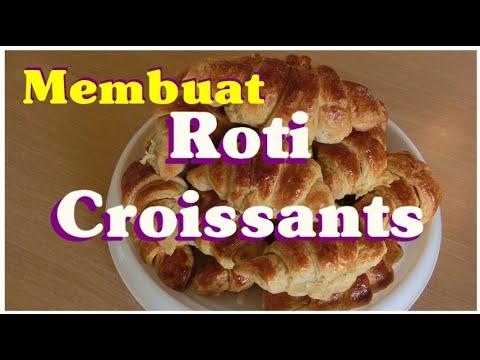 Cara Membuat Roti Croissants