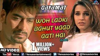 Woh Ladki Bahut Yaad Aati Hai - Sad Song  HD VIDEO  Qayamat  Ajay Devgn & Neha Dhupia  90\'s Song