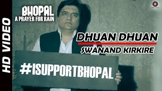 Bhopal : A Prayer For Rain - Dhuan Dhuan Official Video