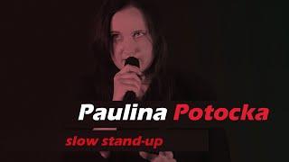 Kabarety - STAND UP Paulina Potocka