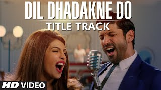 Dil Dhadakne Do' Title Song