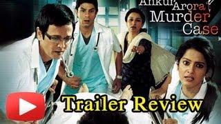 Ankur Arora Murder Case- Theatrical Trailer- Review