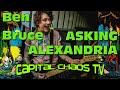 ASKING ALEXANDRIA (interview) with Ben Bruce CAPITALCHAOSTV.COM