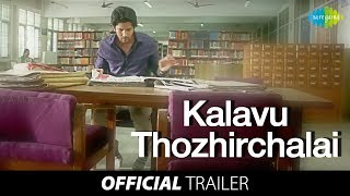 Kalavu Thozhirchalai Official Trailer