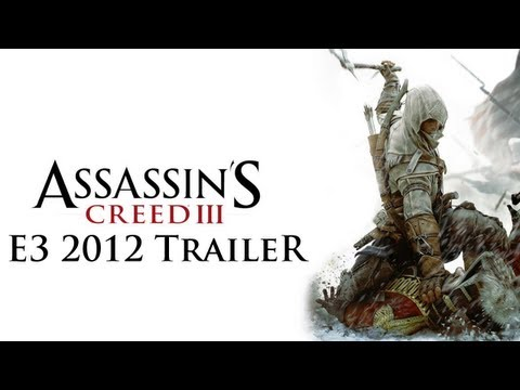 Assassin's Creed 3 - E3 2012 Trailer [HD]