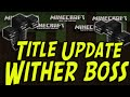 Minecraft Title Update 20 - Wither Boss CONFIRMED! Minecraft (PS3, PSVita, PS4, Xbox One, Xbox 360)
