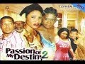 Passion Of My Destiny 2 - Nollywood Movies 2014
