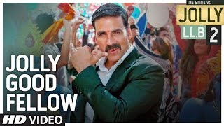 Jolly Good Fellow Video Song - Jolly LLB 2